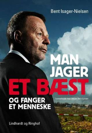 Man jager et bæst og fanger et menneske by Bent Isager-Nielsen