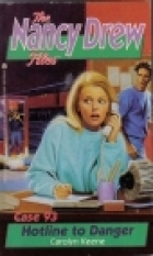 Hotline to Danger (Nancy Drew: Files, #93)
