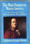 Most Dangerous Man in America: Scenes from the Life of Benjamin Franklin