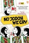 No Jodoh We Cry
