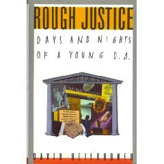 Rough Justice: Days and Nights of a Young D.A.