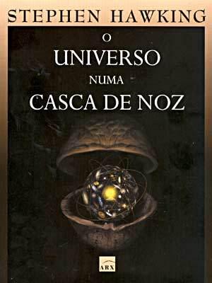 O Universo Numa Casca De Noz by Stephen Hawking