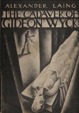 Resultado de imagem para The Cadaver of Gideon Wyck