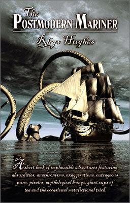 The Postmodern Mariner by Rhys Hughes