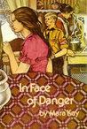 In Face of Danger