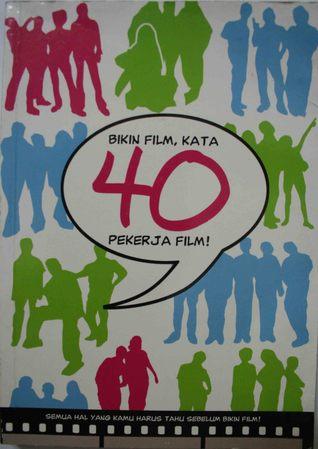 Bikin Film, Kata 40 Pekerja Film!