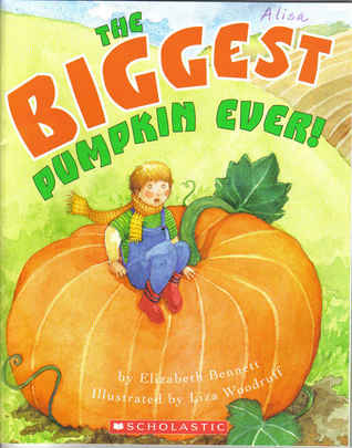 The Biggest Pumpkin Ever! by Elizabeth Bennett