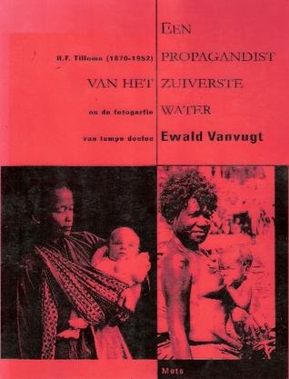 Een propagandist van het zuiverste water by Ewald Vanvugt
