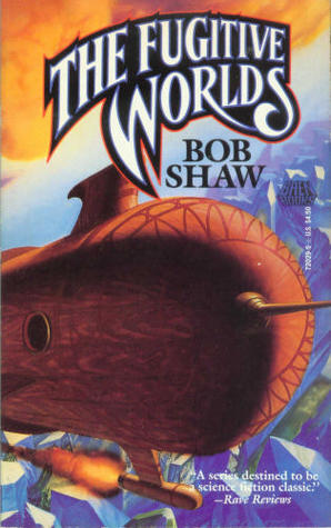 The Fugitive Worlds by Bob Shaw
