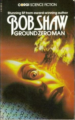 Ground Zero Man by Bob Shaw