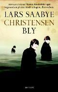 Bly by Lars Saabye Christensen