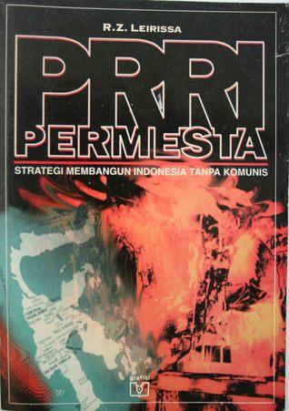 PRRI Permesta: Strategi Membangun Indonesia tanpa Komunis