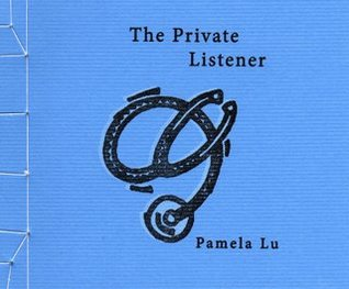 The Private Listener by Pamela Lu