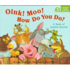 Oink! Moo! How Do You Do? A Book Of Animal Sounds by Grace Maccarone