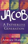 Jacob: A Fatherless Generation