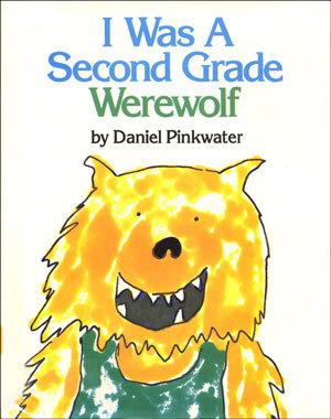 I Was a Second Grade Werewolf by Daniel Pinkwater