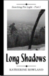 Long Shadows (Searching For Light - Part I)