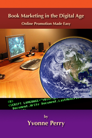 Book Marketing in the Digital Age, Online Promotion Made Easy