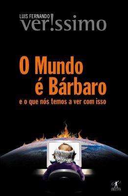 O Mundo é Bárbaro by Luis Fernando Verissimo