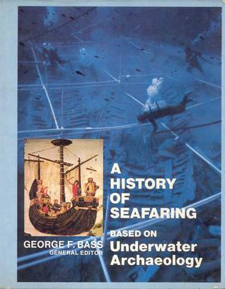 A History Of Seafaring; Based On Underwater Archaeology