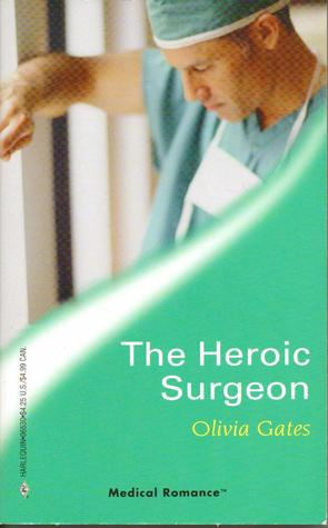 The Heroic Surgeon by Olivia Gates