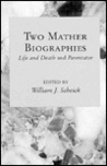 Two Mather Biographies: Life and Death and Parentator