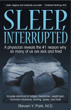 Sleep, Interrupted: A physician reveals the #1 reason why so many of us are sick and tired