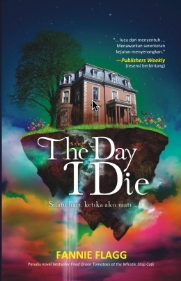 The Day I Die by Fannie Flagg