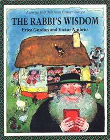 The Rabbi's Wisdom: A Jewish Folk Tale from Eastern Europe