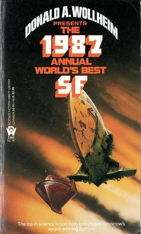The 1987 Annual World's Best SF