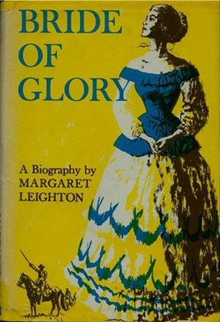 Bride of Glory: The Story of Elizabeth Bacon Custer