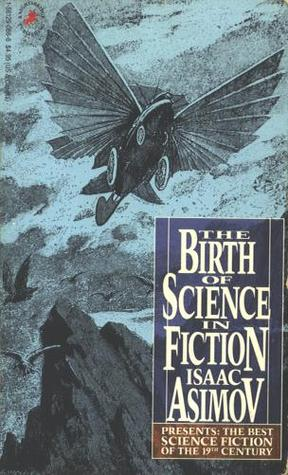 Isaac Asimov Presents the Best Science Fiction of the 19th Century