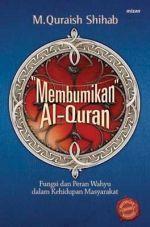 """Membumikan"" Al-Quran by M. Quraish Shihab"