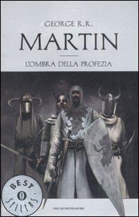 L'ombra della profezia by George R.R. Martin