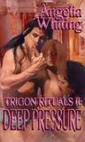 Deep Pressure (Trigon Rituals, #2)