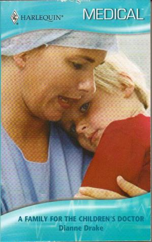 A Family For The Children's Doctor (Harlequin Medical Romance, 338)