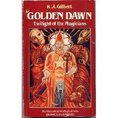 The Golden Dawn by R.A. Gilbert
