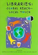 Libraries: Global Reach-Local Touch