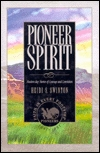 Pioneer Spirit: Modern-Day Stories of Courage and Conviction