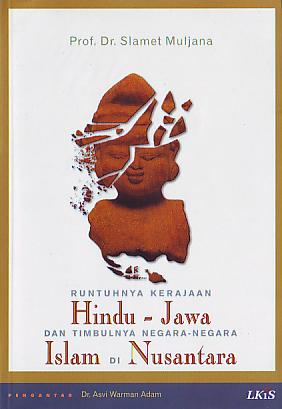 Runtuhnya Kerajaan Hindu-Jawa dan Timbulnya Negara-negara Isl... by Slamet Muljana