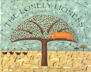 The Lonely Lioness and the Ostrich Chicks by Verna Aardema
