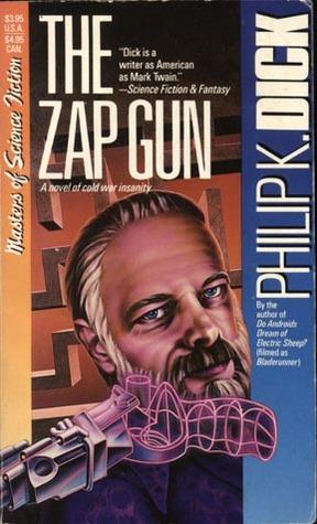 The Zap Gun by Philip K. Dick