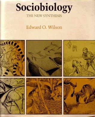 Sociobiology by Edward O. Wilson