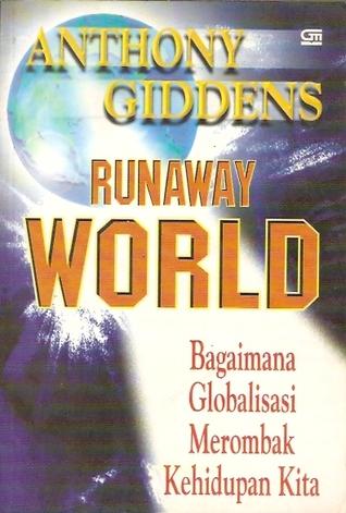 Runaway World - Dunia yang Lepas Kendali by Anthony Giddens