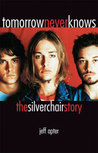 Tomorrow Never Knows: The Silverchair Story