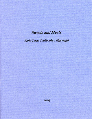 Sweets and Meats, Early Texas Cookbooks: 1855-1936