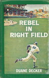 Rebel in Right Field