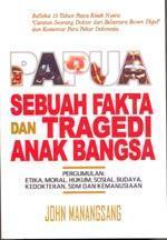 Papua: Sebuah Fakta dan Tragedi Anak Bangsa