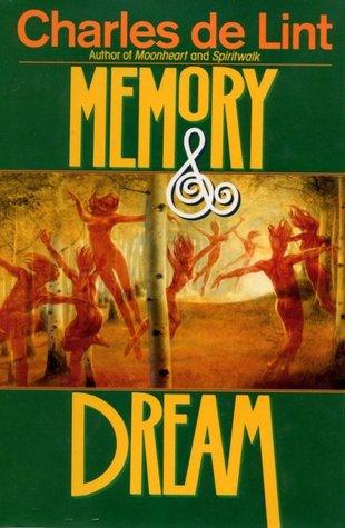 Memory & Dream by Charles de Lint