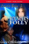 Bouncer's Folly (Zara's Bois #3)